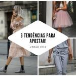 6 tendências verão 2018 para apostar!