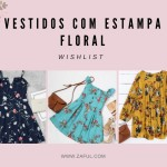 Wishlist: Vestidos com estampa floral Zaful!