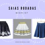 Wishlist: Saias rodadas Rosegal!